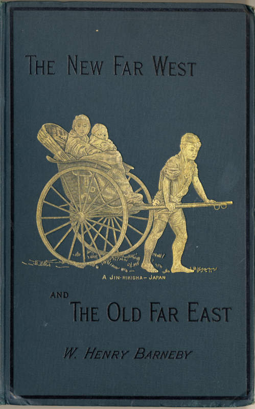 Barneby, William Henry The New Far West and The Old Far East London: Edward Stanford, 1889 (signed by the author)