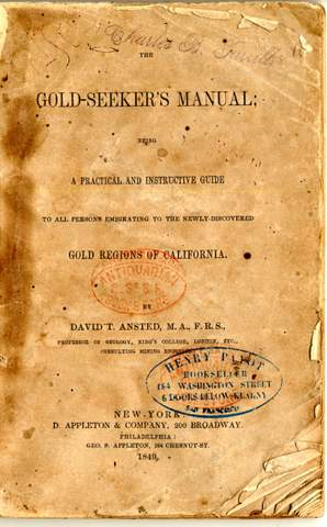 Anstead, David T. Gold-seeker's manual New York: D. Appleton & Co., 1848 Charles B. Turrill Collection