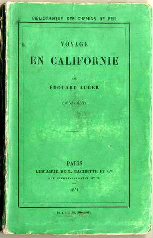 Auger, Edouard Voyage en Californie, (1852-1853) Paris: Hachette, 1854 Series: Bibliothèque des Chemins de Fer Purchase 2007.   Guides to the gold regions quickly began to proliferate once the word spread about the gold discoveries.  Guides appeared in English as well as French, German,  Italian, Danish and other languages.  Editions of American guides were also published  in London and elsewhere in Great Britain – such as Marryat's Mountains and Molehills.   Auger's guide was one of a series of small books published in Paris, and sold mainly  at railway station kiosks (see image above), to train passengers on various topics.   Hachette created these various guides especially to be read by passengers on a train trip – so they were suitably short and small – easy to read on a train.