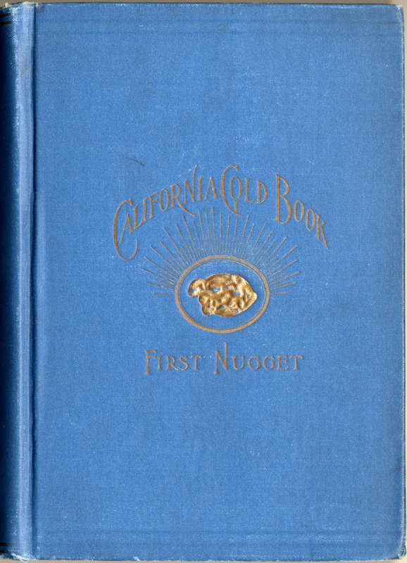 Allen, W.W. & R.B. Avery California Gold Book: First Nugget San Francisco: Donohue & Henneberry, 1893