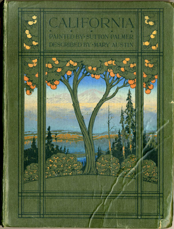 Austin, Mary California: The Land of The Sun London: Adam and Charles Black, 1914