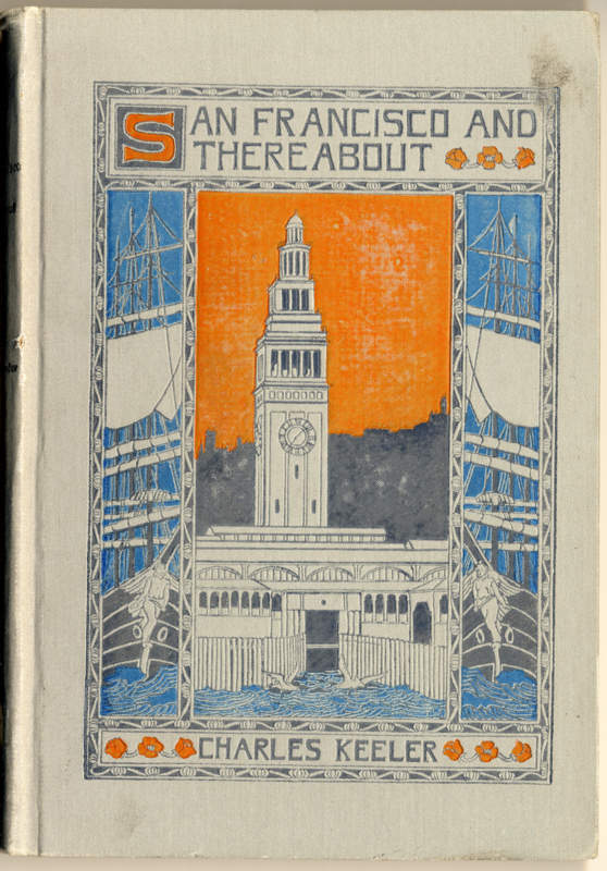 Keeler, Charles Augustus San Francisco and thereabout San Francisco: The California Promotion Committee, 1902