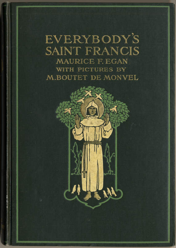 Egan, Maurice Francis Everybody's Saint Francis Century, New York, 1912