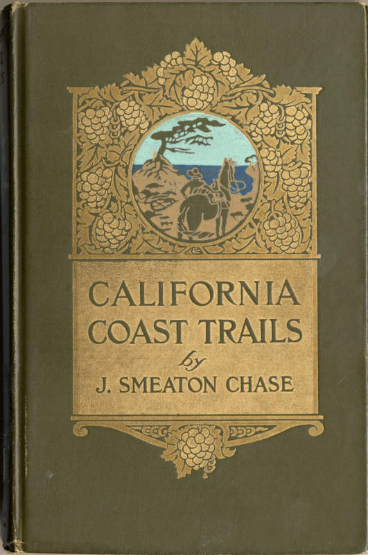Chase, Joseph Smeaton California coast trails Boston: Houghton Mifflin Co., 1913