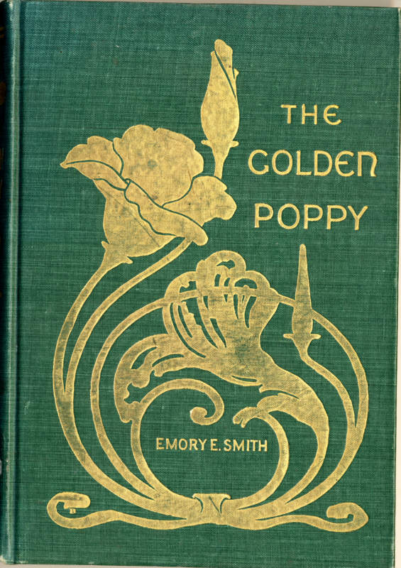Smith, Emory Evans The Golden Poppy Palo Alto: The San Francisco News Company, 1902.