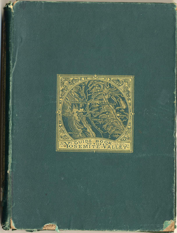 Whitney, J.D. (Josiah Dwight) Guide Book to the Yosemite Valley. Cambridge, Mass.: University Press, Welch, Bigelow & Co., 1869